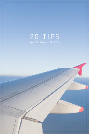 20 Tips for Flying with Babies, Toddlers or Kids - A must read for any parent!